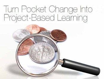 Turn Pocket Change Into Project-Based Learning