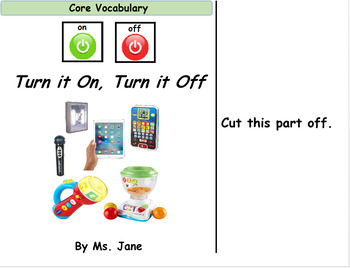Turn it On, Turn it Off (Core Vocabulary Adapted Book Printable)
