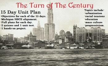 Turn of The Century History - 15 Day Unit Plan