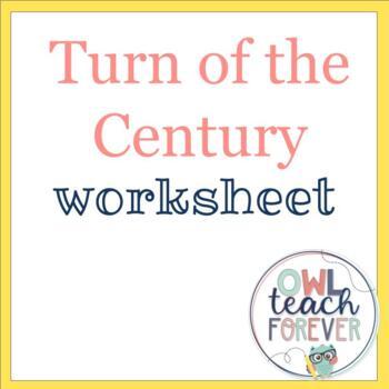 Turn of The Century Worksheet