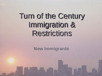 Turn of the Century Immigration and Restrictions
