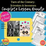 Turn of the Century: Scientists & Inventors: LESSON BUNDLE