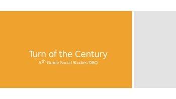 Turn of the Century; Social Studies 5th Grade DBQs