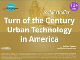 Turn of the Century Urban Technology in America