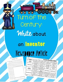 Turn of the Century: Write about an Inventor Newspaper Article
