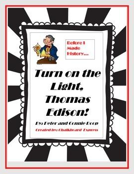 Turn on the Light Thomas Edison!
