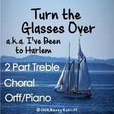 Turn the Glasses Over Folk Song Two Part Choral & Orff (Practice Low La/So)