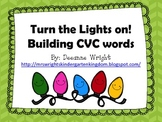 Turn the Lights On!! CVC word builder