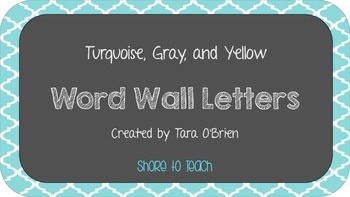 Turquoise, Gray, and Yellow Word Wall Letters