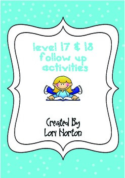 Turquoise Level 17 & 18 Follow Up Reading Activities