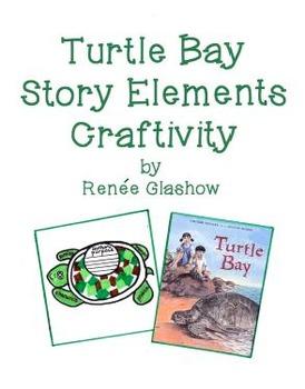 Turtle Bay Story Elements  Craftivity