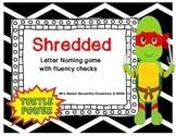 """Letter Naming Fluency with Fluency Checks """"Shredded"""" Ninja Turtle Themed"""