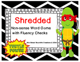 "Nonsense Word Game with Fluency Checks ""Shredded""  Ninja Turtle Themed"