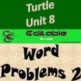 Turtle Unit 8 Word Problems 2 ⇨EDITABLE⇦ Unit