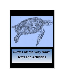 Turtles All the Way Down by John Green Tests and Activities