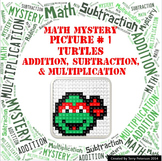Turtles Math Mystery Picture #1  ~ Addition, Subtraction, & Multiplication