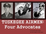 Tuskegee Airmen:  Four Advocates— Anderson, Brown, Parrish