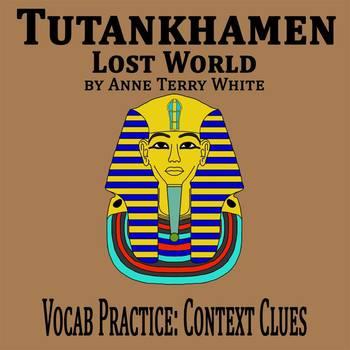 """Tutankhamen"" by Anne Terry White - Vocabulary Practice: Context Clues"