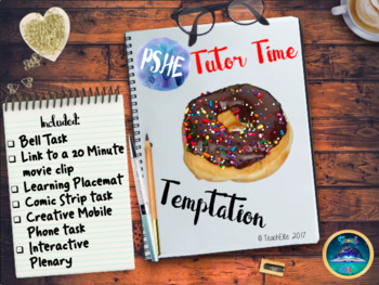 Tutor Time : Temptation & Self-Discipline Self-Control