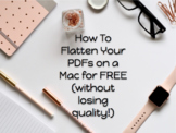 Tutorial: How to flatten (secure) PDFs without losing quality on a Mac for free!