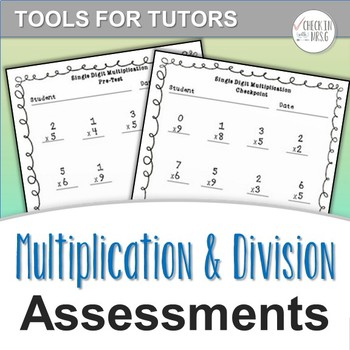 Multiplication & Division Assessments