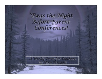 'Twas The Night Before Parent Conferences - A Wacky Poem for Teachers