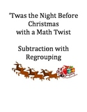 Twas the Night Before Christmas Subtraction with Regrouping