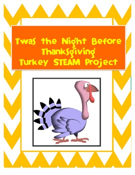 Twas the Night Before Thanksgiving: Turkey STEAM Project