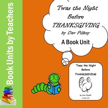'Twas the Night Before Thanksgiving by Dav Pilkey Book Unit