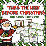 'Twas the Week Before Christmas: Math Review Task Cards {N