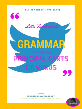 Tweet Gram: Principal Parts of Verbs