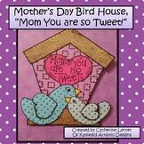 Mother's Day Tweet Bird House Craft!