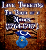 Live Tweeting - The Birth of a Nation (1764-1787) - Americ