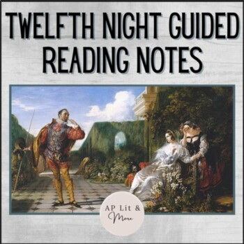 Twelfth Night Guided Reading Notes - AP Lit