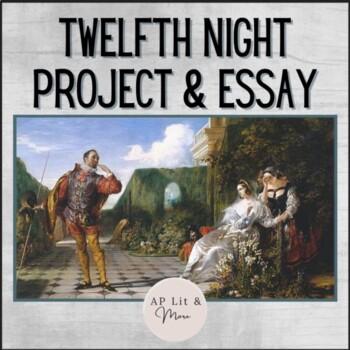 Twelfth Night Summative Essay & Group Projects - AP Lit