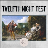 Twelfth Night Test for AP Lit