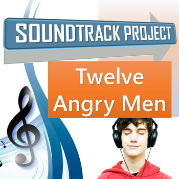 Twelve Angry Men - Soundtrack Project