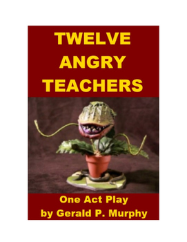 Drama - Twelve Angry Teachers - One Act Play