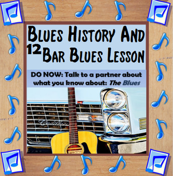 Music in History - Twelve Bar Blues History & Theory
