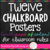 Twelve Chalkboard (With Pops of Color) Posters for Classro