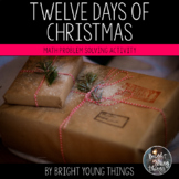 Twelve Days of Christmas - Math Problem Solving Unit