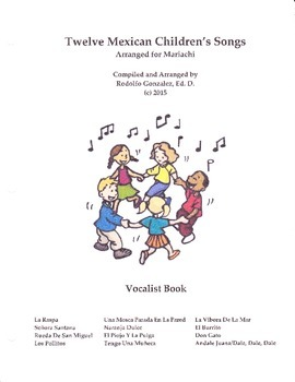 Twelve Mexican Children's Songs Arranged For Mariachi - Vocalist Book