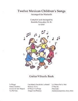 Twelve Mexican Children's Songs Arranged for Mariachi - Guitar /Vihuela Book