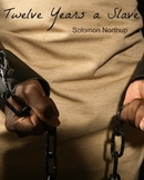 Twelve Years A Slave (Full Book and Comprehensive Reading
