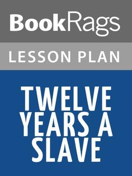 Twelve Years a Slave Lesson Plans