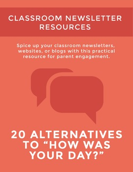 "Classroom Newsletter Resource: Twenty Alternatives to ""How Was Your Day?"""