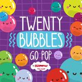 Twenty Bubbles Go Pop Song