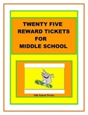 Twenty Five Terrific Motivator Tickets for Middle School  Students