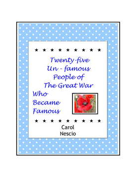 Twenty-five Un-famous People of The Great War * Who Became Famous