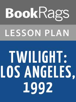 Twilight: Los Angeles, 1992 Lesson Plans